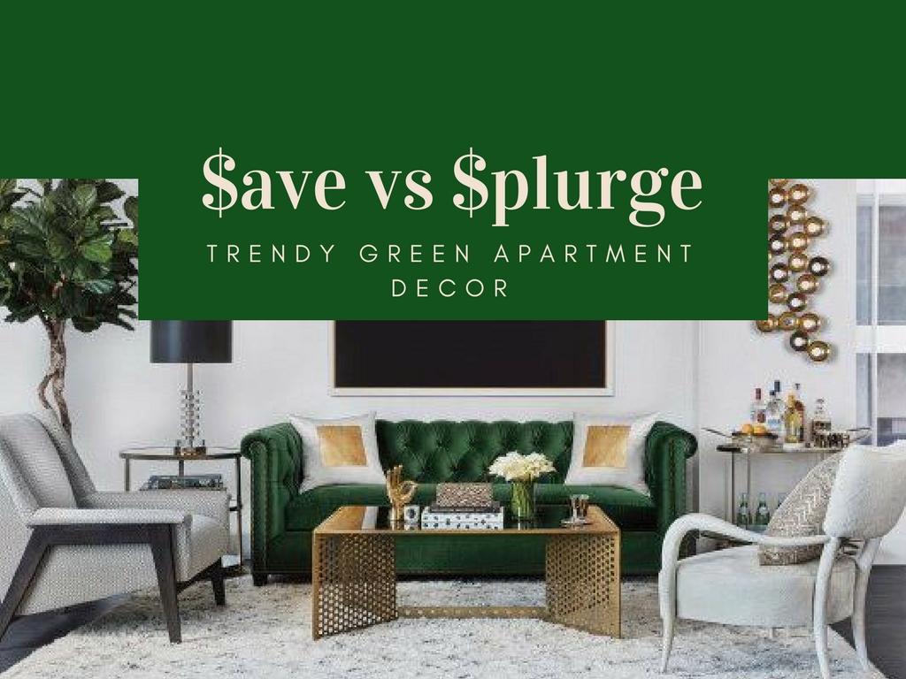 Save Vs Splurge Trendy Green Decor Ideas CamdenLiving