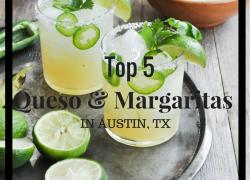 The best queso and margaritas in Austin, TX